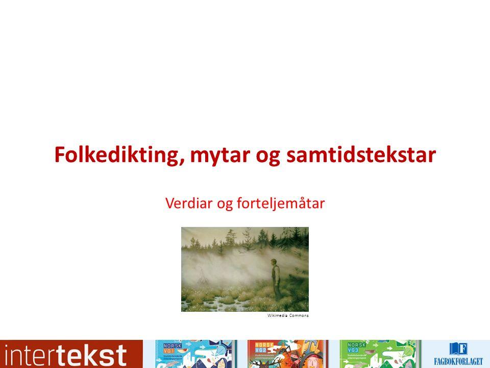 Folkedikting, mytar og samtidstekstar Verdiar og forteljemåtar Wikimedia Commons