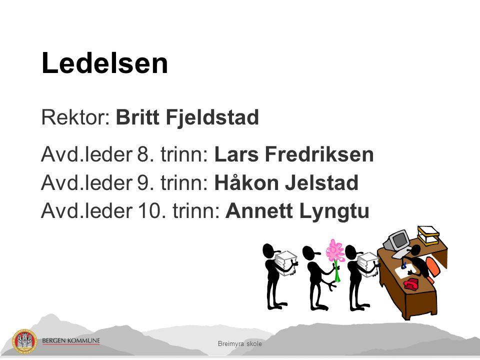 Breimyra skole Ledelsen Rektor: Britt Fjeldstad Avd.leder 8.