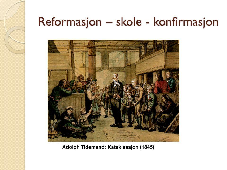 Reformasjon – skole - konfirmasjon