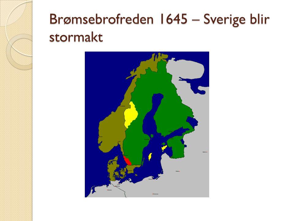 Brømsebrofreden 1645 – Sverige blir stormakt
