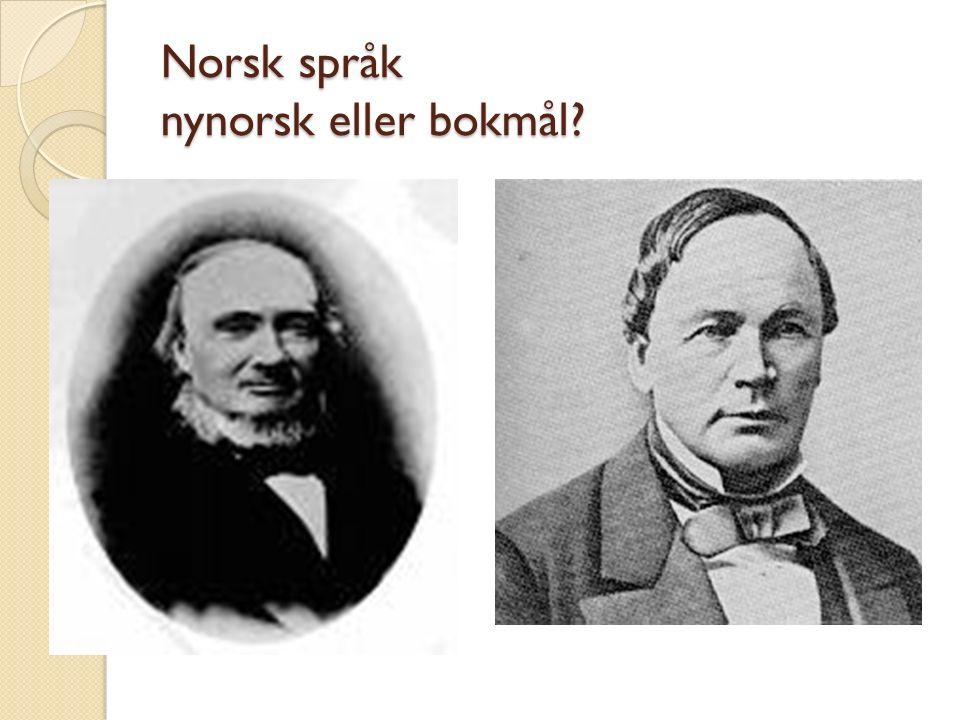 Norsk språk nynorsk eller bokmål