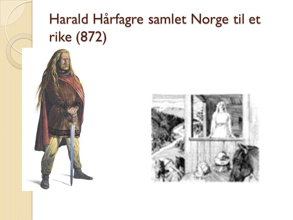 Harald Hårfagre samlet Norge til et rike (872)