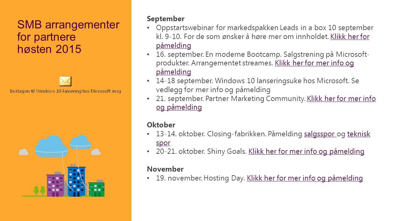 SMB arrangementer for partnere høsten 2015 September Oppstartswebinar for markedspakken Leads in a box 10 september kl. 9-10. For de som ønsker å høre