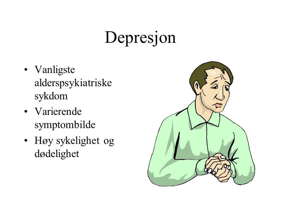 Depresjon Vanligste alderspsykiatriske sykdom Varierende symptombilde Høy sykelighet og dødelighet
