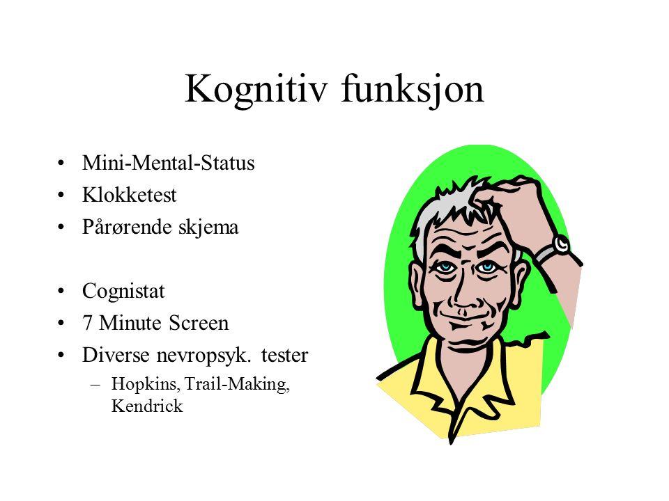 Kognitiv funksjon Mini-Mental-Status Klokketest Pårørende skjema Cognistat 7 Minute Screen Diverse nevropsyk.