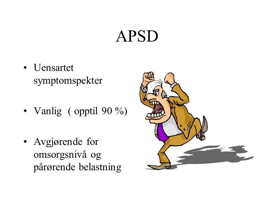 APSD Uensartet symptomspekter Vanlig ( opptil 90 %) Avgjørende for omsorgsnivå og pårørende belastning