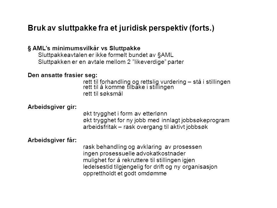 Bruk av sluttpakke fra et juridisk perspektiv (forts.) § AML's minimumsvilkår vs Sluttpakke Sluttpakkeavtalen er ikke formelt bundet av §AML Sluttpakk