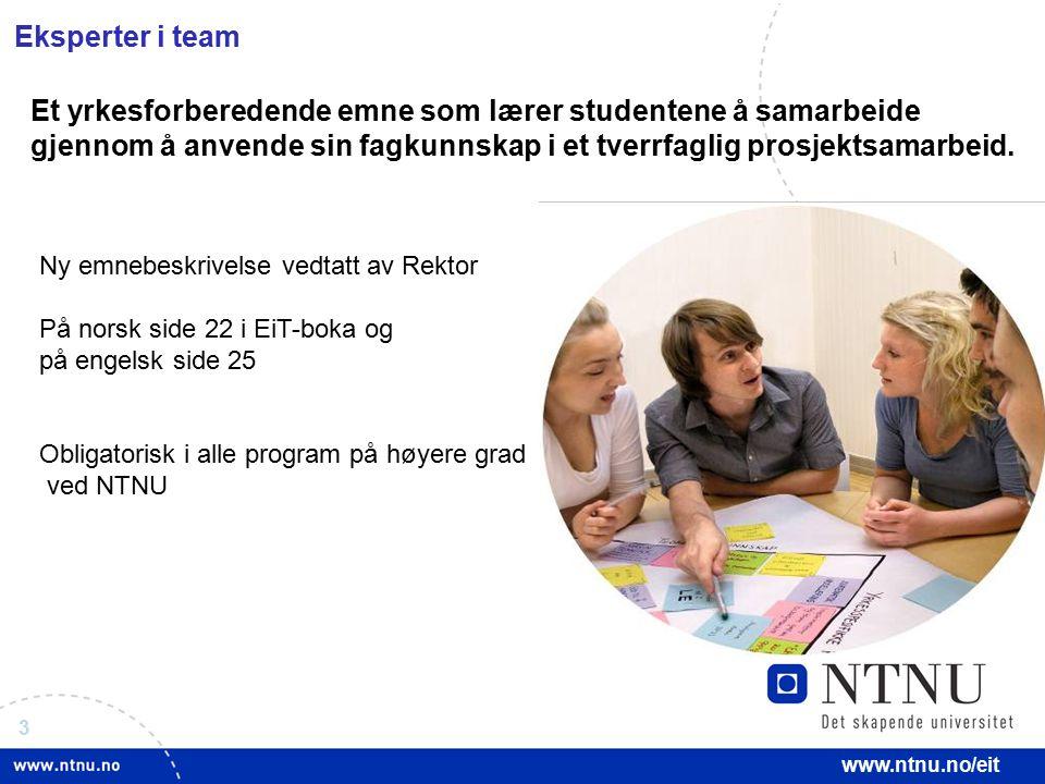 3 www.ntnu.no/eit Eksperter i team Et yrkesforberedende emne som lærer studentene å samarbeide gjennom å anvende sin fagkunnskap i et tverrfaglig pros