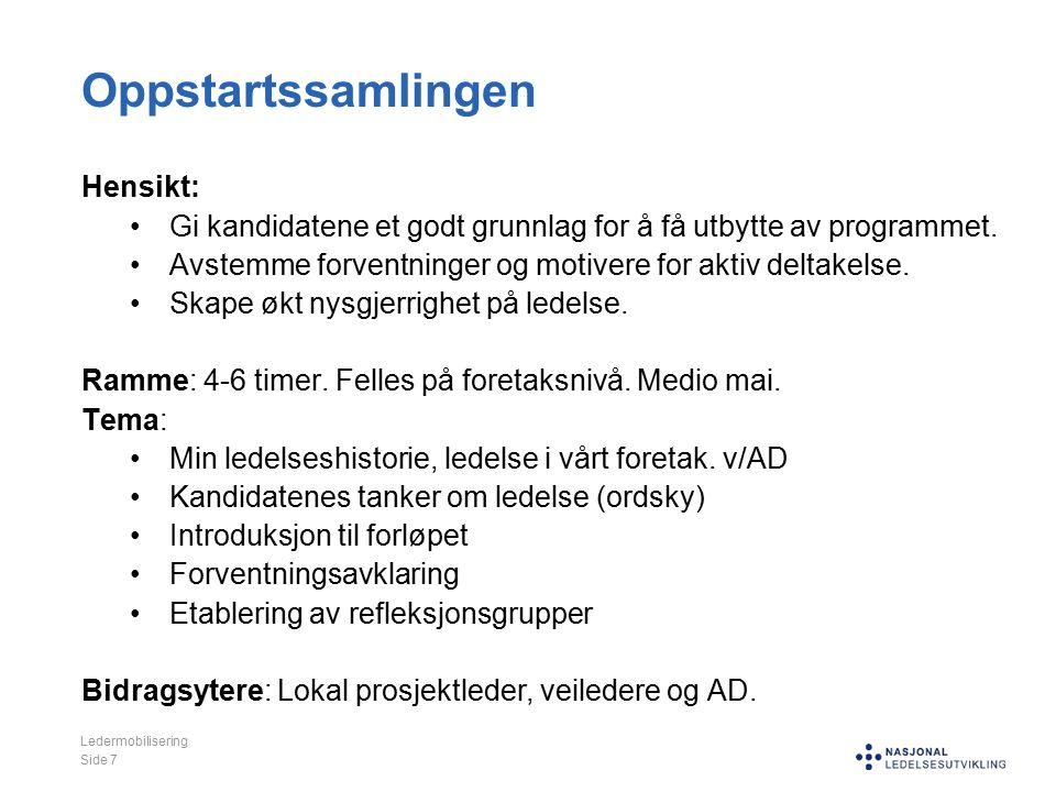Oppstartssamlingen Hensikt: Gi kandidatene et godt grunnlag for å få utbytte av programmet.