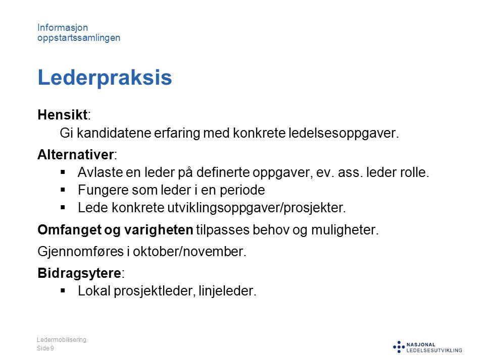 Informasjon oppstartssamlingen Lederpraksis Hensikt: Gi kandidatene erfaring med konkrete ledelsesoppgaver.