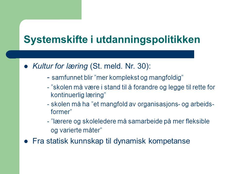 Systemskifte i utdanningspolitikken Kultur for læring (St.