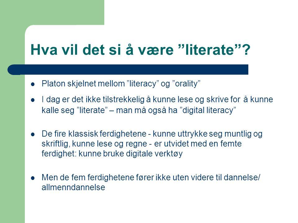 Hva vil det si å være literate .