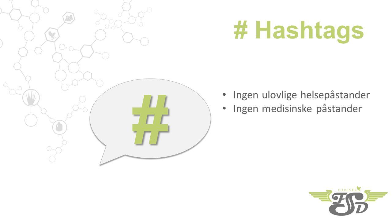 # Hashtags Ingen ulovlige helsepåstander Ingen medisinske påstander