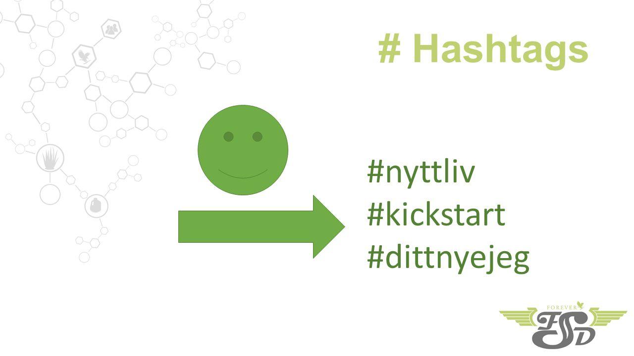 # Hashtags #nyttliv #kickstart #dittnyejeg