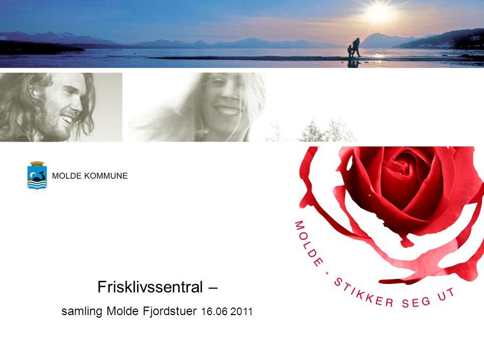 Frisklivssentral – samling Molde Fjordstuer 16.06 2011