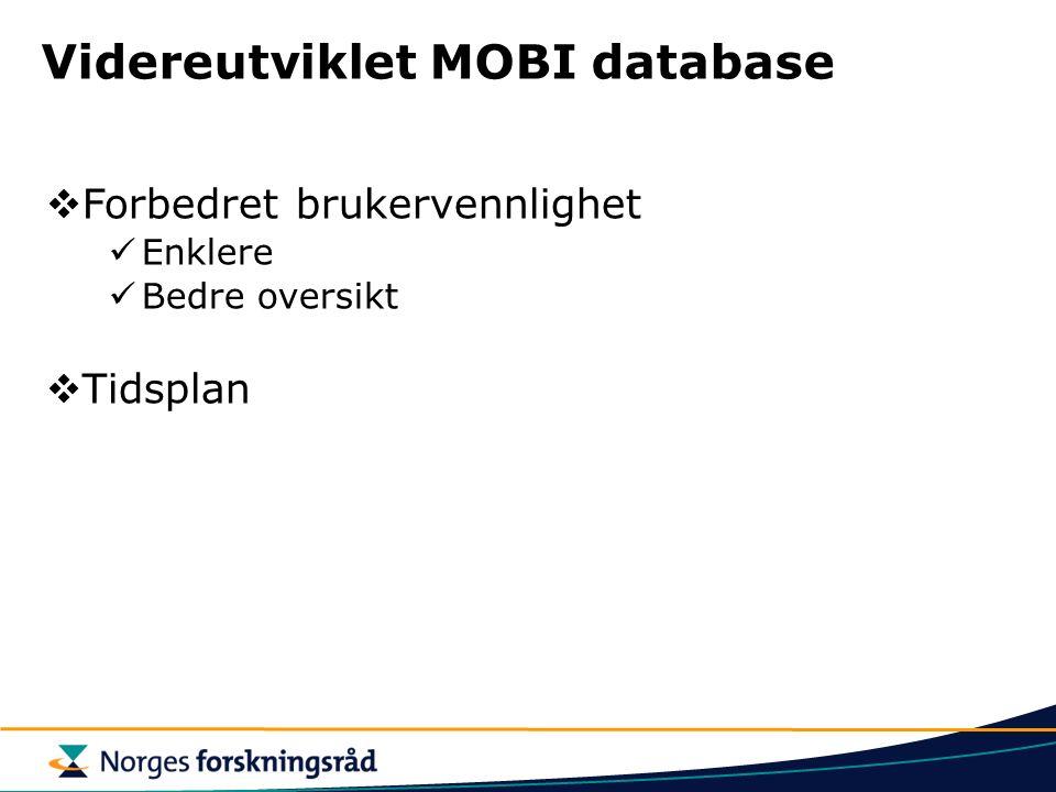 Videreutviklet MOBI database  Forbedret brukervennlighet Enklere Bedre oversikt  Tidsplan