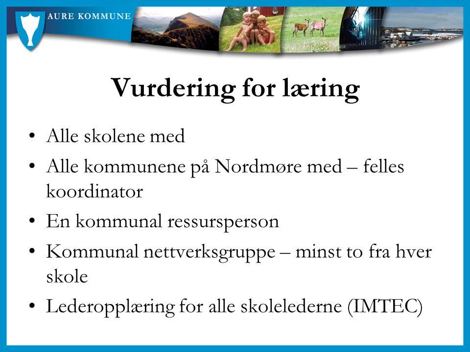 Vurdering for læring Alle skolene med Alle kommunene på Nordmøre med – felles koordinator En kommunal ressursperson Kommunal nettverksgruppe – minst t