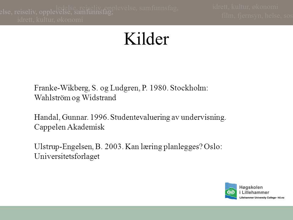 Kilder Franke-Wikberg, S.og Ludgren, P. 1980. Stockholm: Wahlström og Widstrand Handal, Gunnar.