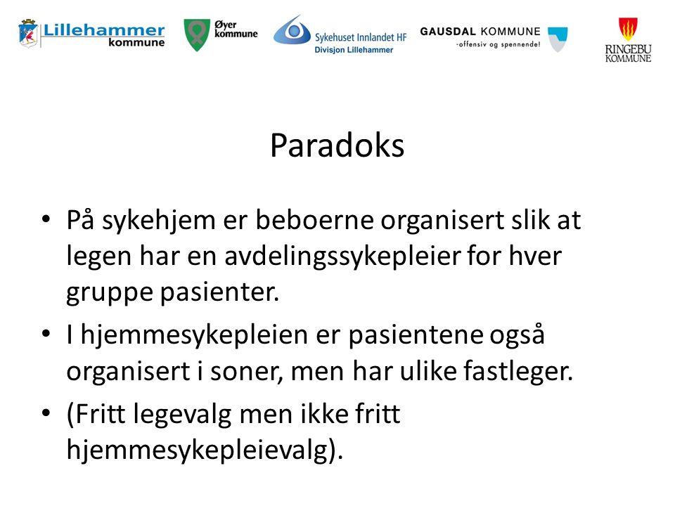 Paradoks På sykehjem er beboerne organisert slik at legen har en avdelingssykepleier for hver gruppe pasienter.