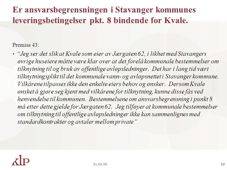 """31.03.0913 Er ansvarsbegrensningen i Stavanger kommunes leveringsbetingelser pkt. 8 bindende for Kvale. Premiss 43: """" Jeg ser det slik at Kvale som ei"""