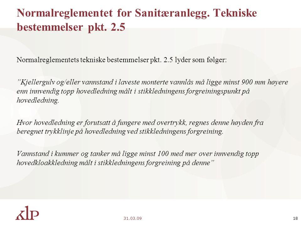 31.03.0918 Normalreglementet for Sanitæranlegg. Tekniske bestemmelser pkt.