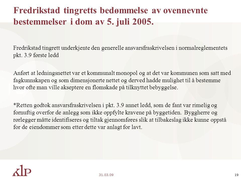 31.03.0919 Fredrikstad tingretts bedømmelse av ovennevnte bestemmelser i dom av 5.