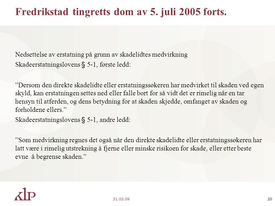 31.03.0920 Fredrikstad tingretts dom av 5. juli 2005 forts.