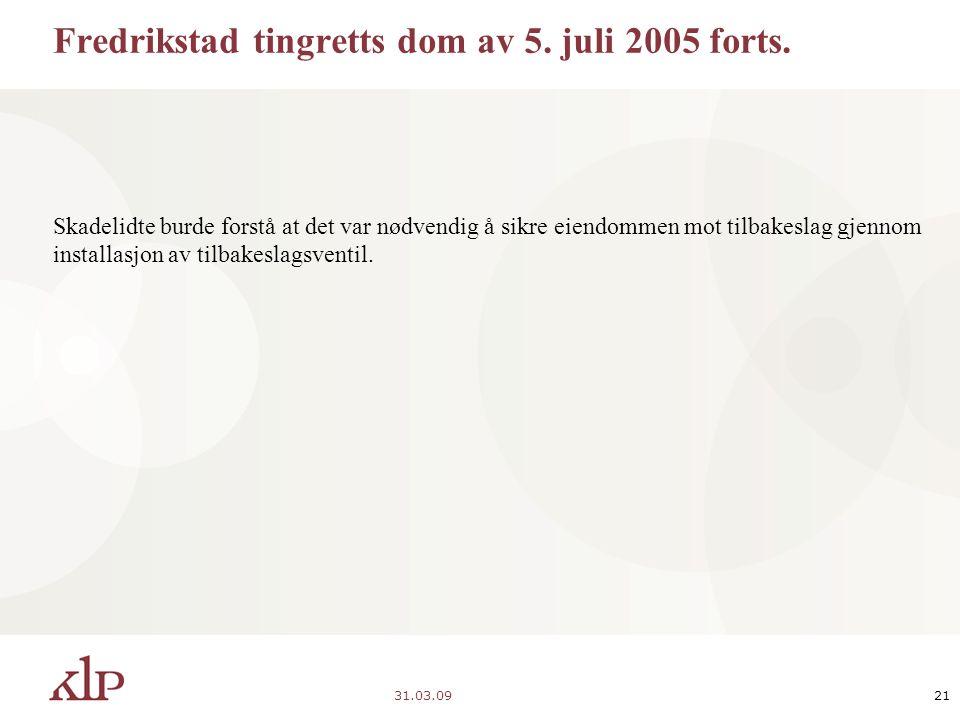 31.03.0921 Fredrikstad tingretts dom av 5. juli 2005 forts.