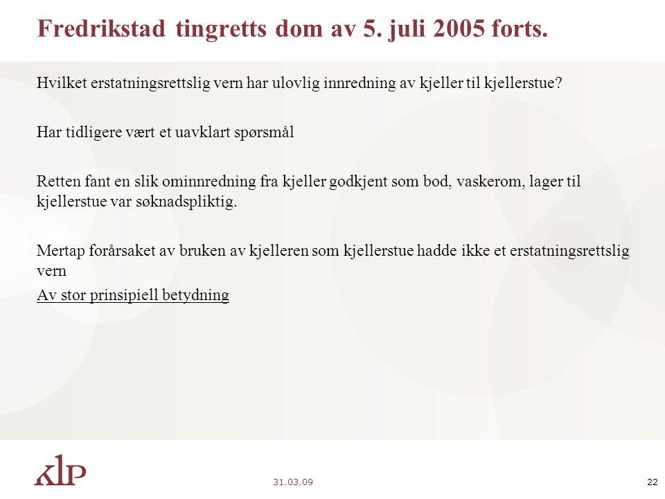 31.03.0922 Fredrikstad tingretts dom av 5. juli 2005 forts.