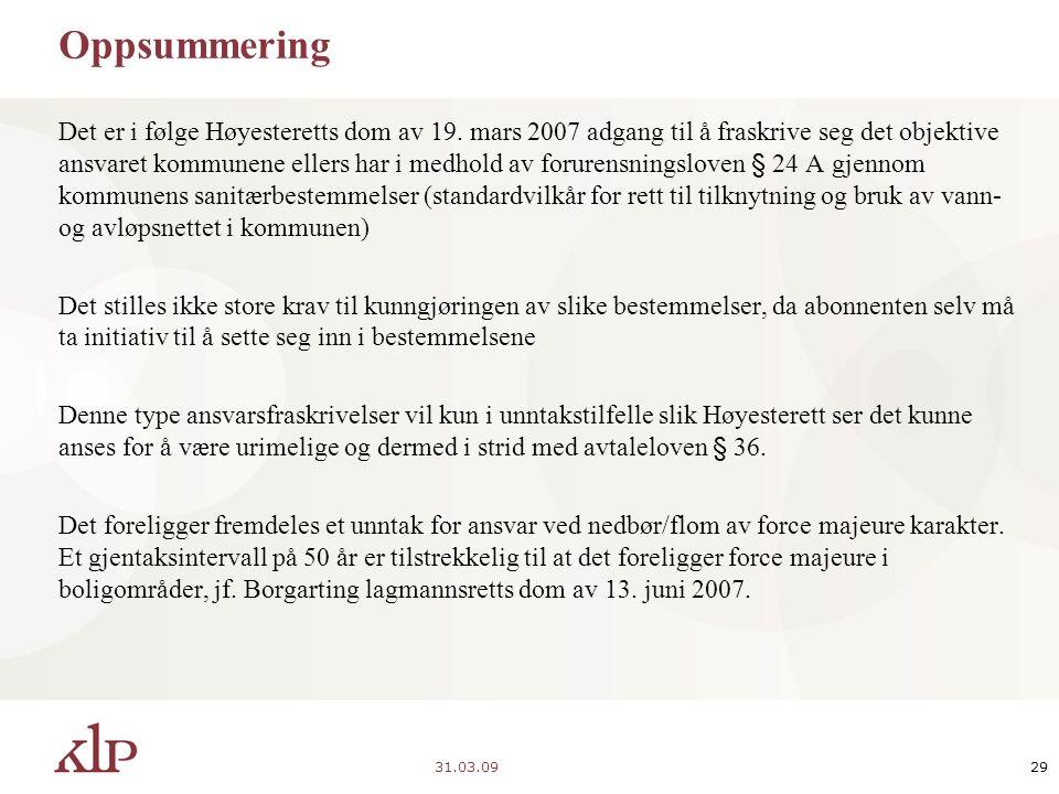 31.03.0929 Oppsummering Det er i følge Høyesteretts dom av 19.