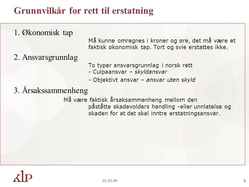 31.03.093 Grunnvilkår for rett til erstatning 1.