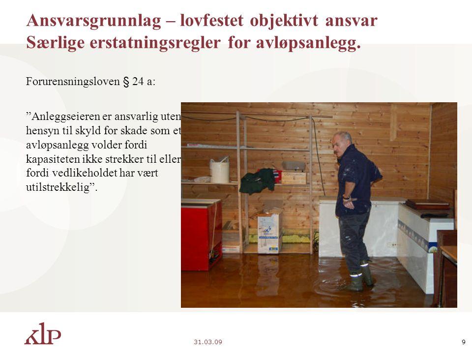 31.03.099 Ansvarsgrunnlag – lovfestet objektivt ansvar Særlige erstatningsregler for avløpsanlegg.