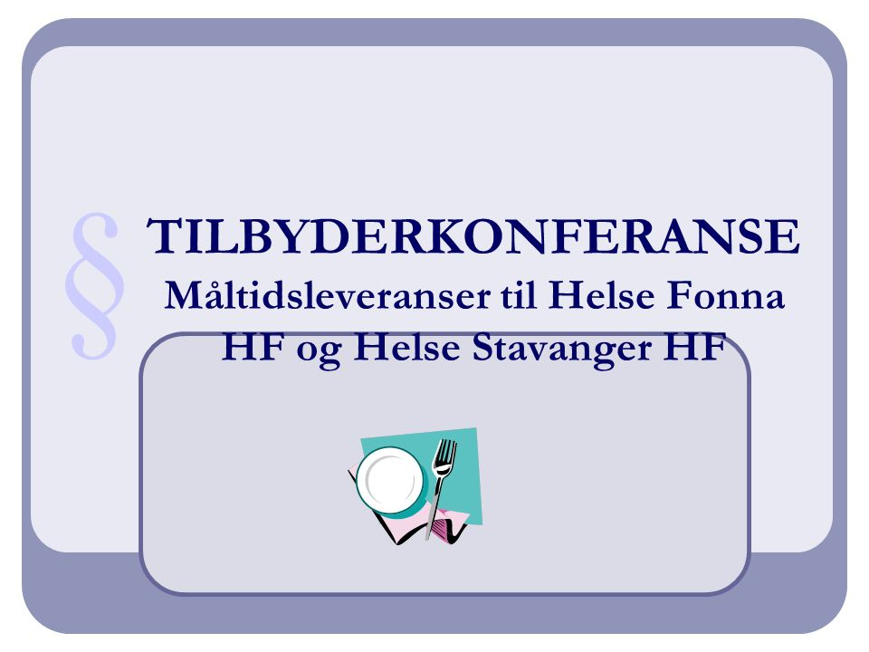 TILBYDERKONFERANSE Måltidsleveranser til Helse Fonna HF og Helse Stavanger HF §