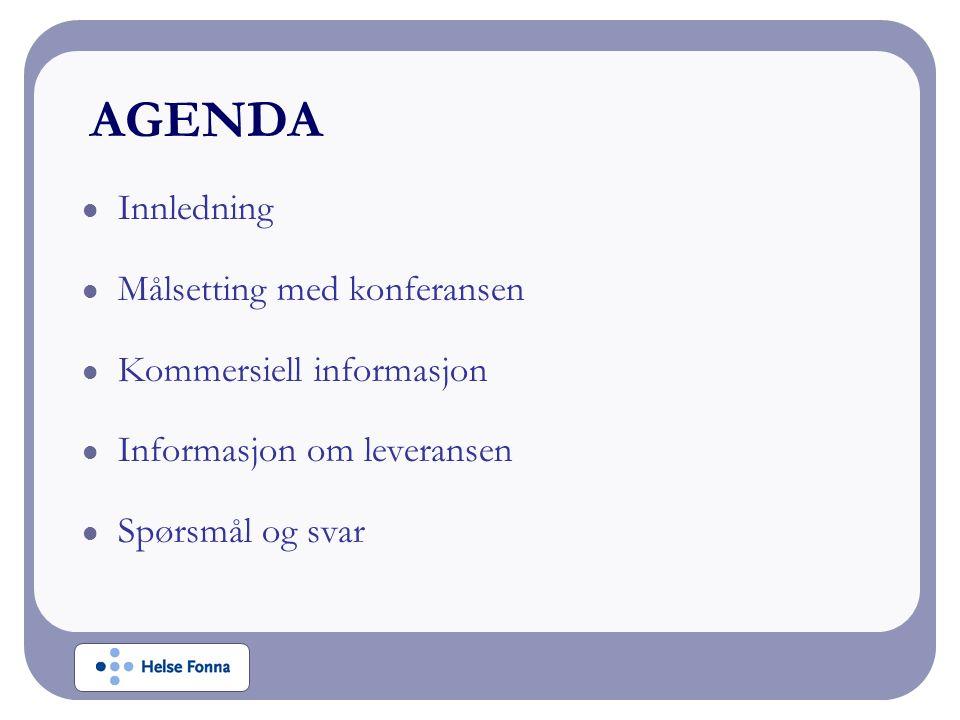 Innledning Målsetting med konferansen Kommersiell informasjon Informasjon om leveransen Spørsmål og svar AGENDA