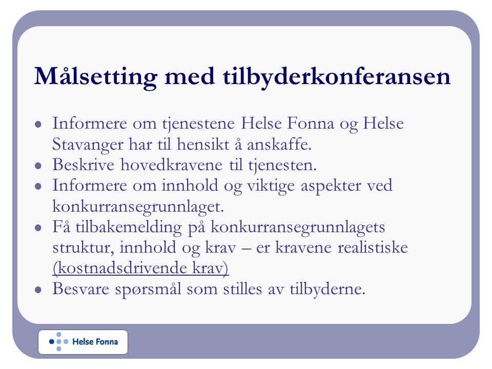 Informere om tjenestene Helse Fonna og Helse Stavanger har til hensikt å anskaffe.