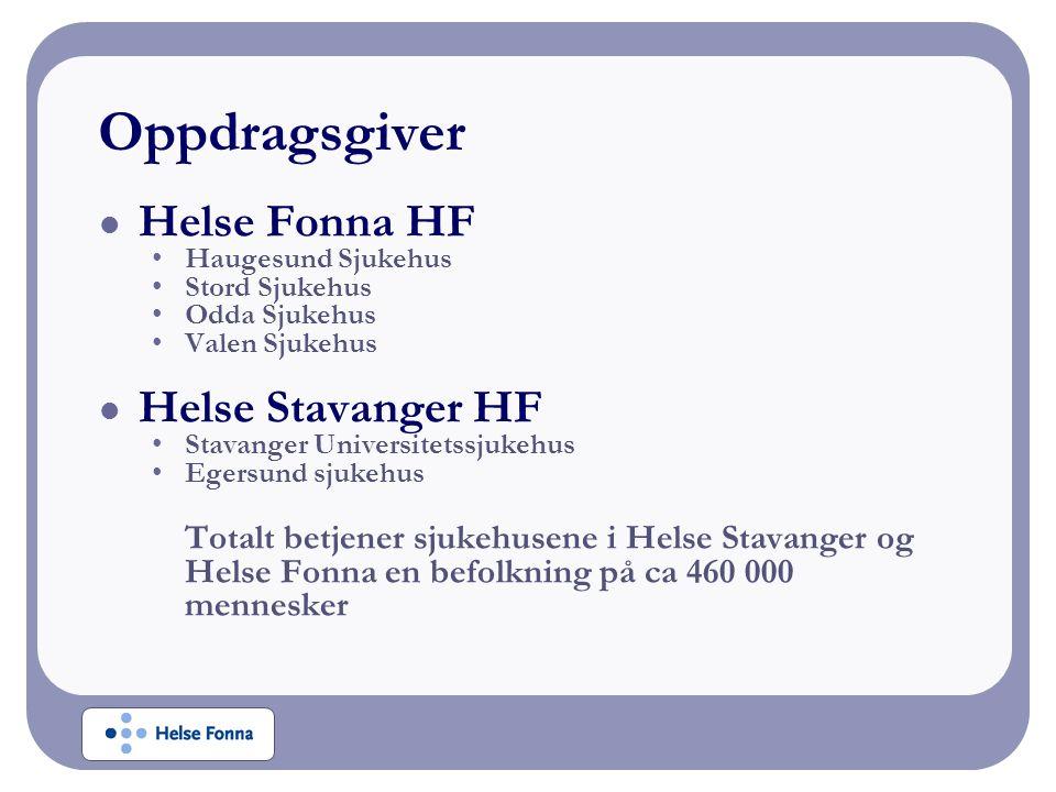 Helse Fonna HF Haugesund Sjukehus Stord Sjukehus Odda Sjukehus Valen Sjukehus Helse Stavanger HF Stavanger Universitetssjukehus Egersund sjukehus Totalt betjener sjukehusene i Helse Stavanger og Helse Fonna en befolkning på ca 460 000 mennesker Oppdragsgiver