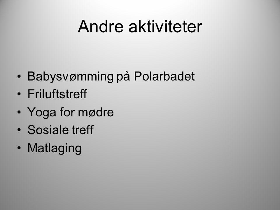 Andre aktiviteter Babysvømming på Polarbadet Friluftstreff Yoga for mødre Sosiale treff Matlaging