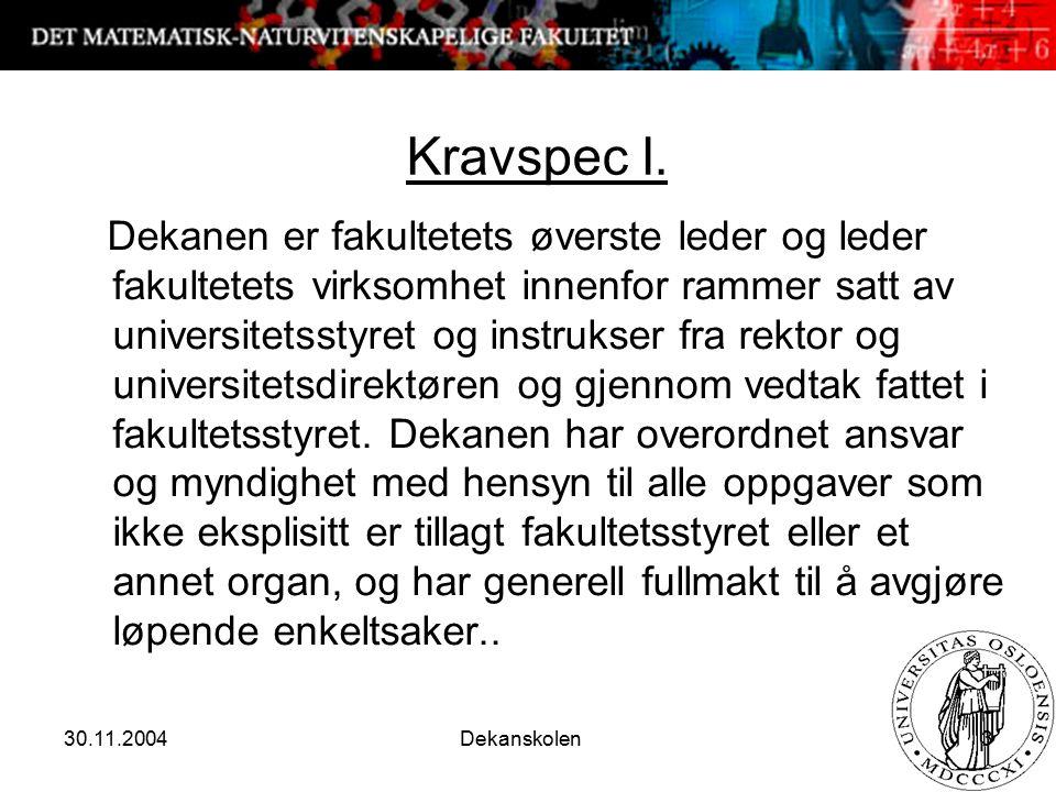 30.11.2004 Dekanskolen 3 Kravspec I.