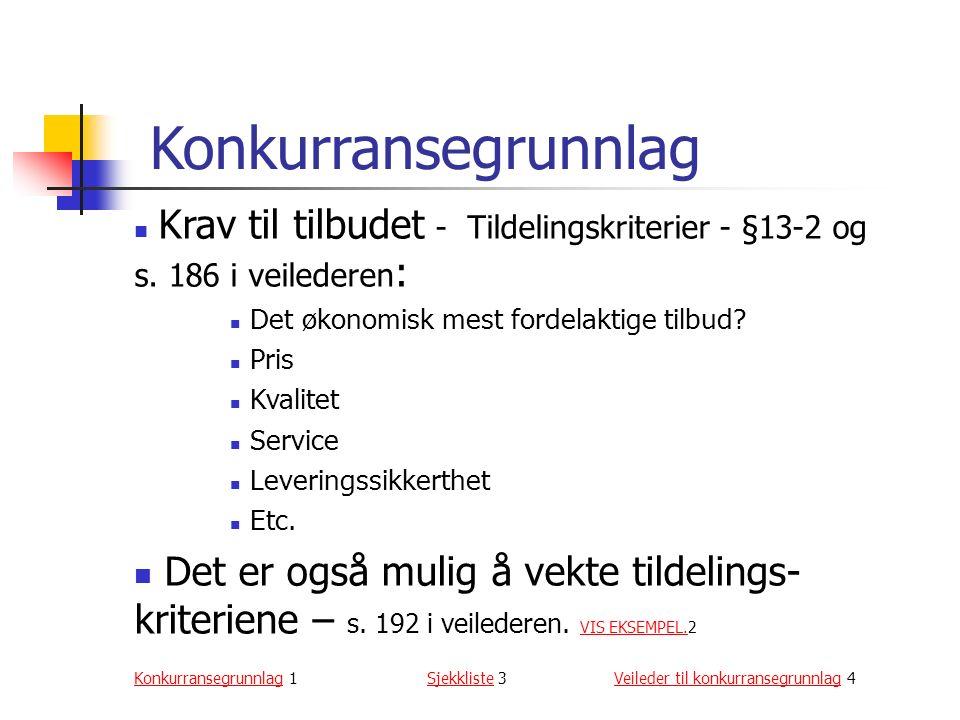 Konkurransegrunnlag Krav til tilbudet - Tildelingskriterier - §13-2 og s.