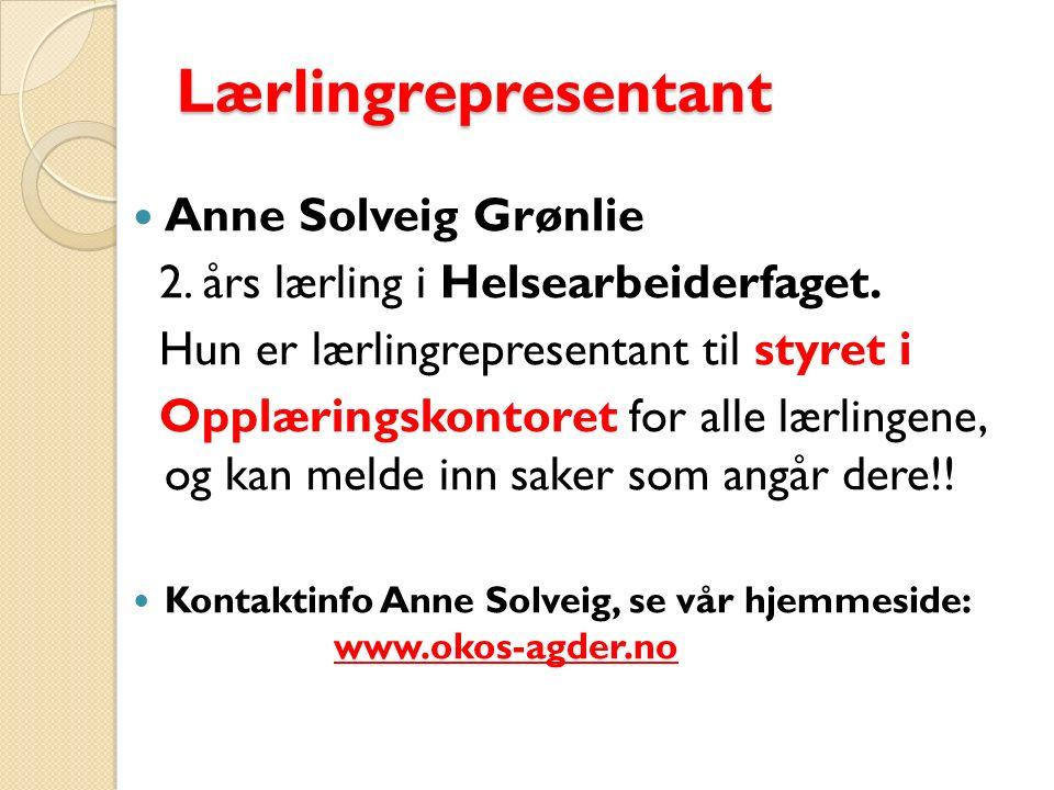 Lærlingrepresentant Anne Solveig Grønlie 2. års lærling i Helsearbeiderfaget. Hun er lærlingrepresentant til styret i Opplæringskontoret for alle lærl
