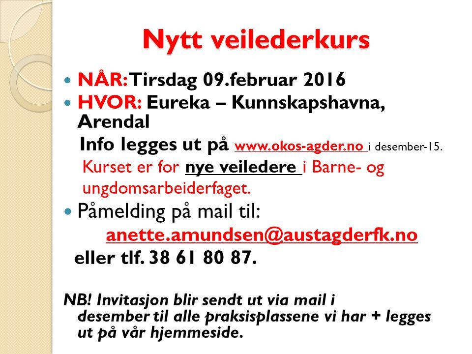 Nytt veilederkurs Nytt veilederkurs NÅR: Tirsdag 09.februar 2016 HVOR: Eureka – Kunnskapshavna, Arendal Info legges ut på www.okos-agder.no i desember