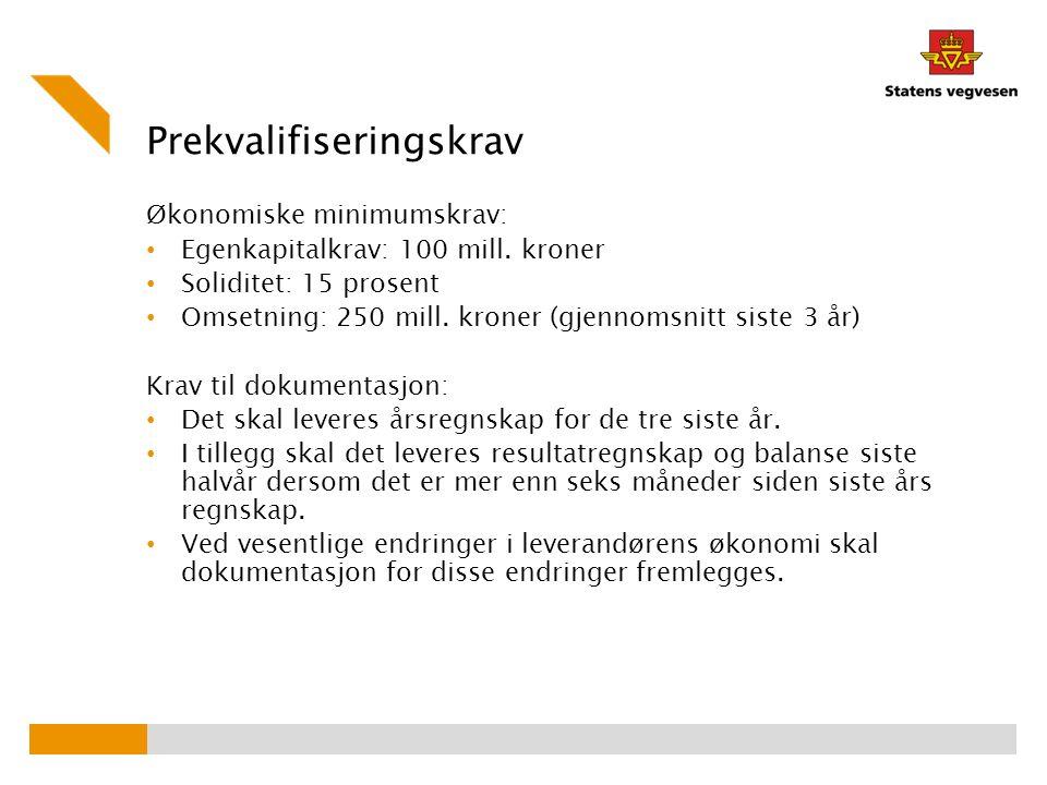 Prekvalifiseringskrav Økonomiske minimumskrav: Egenkapitalkrav: 100 mill.