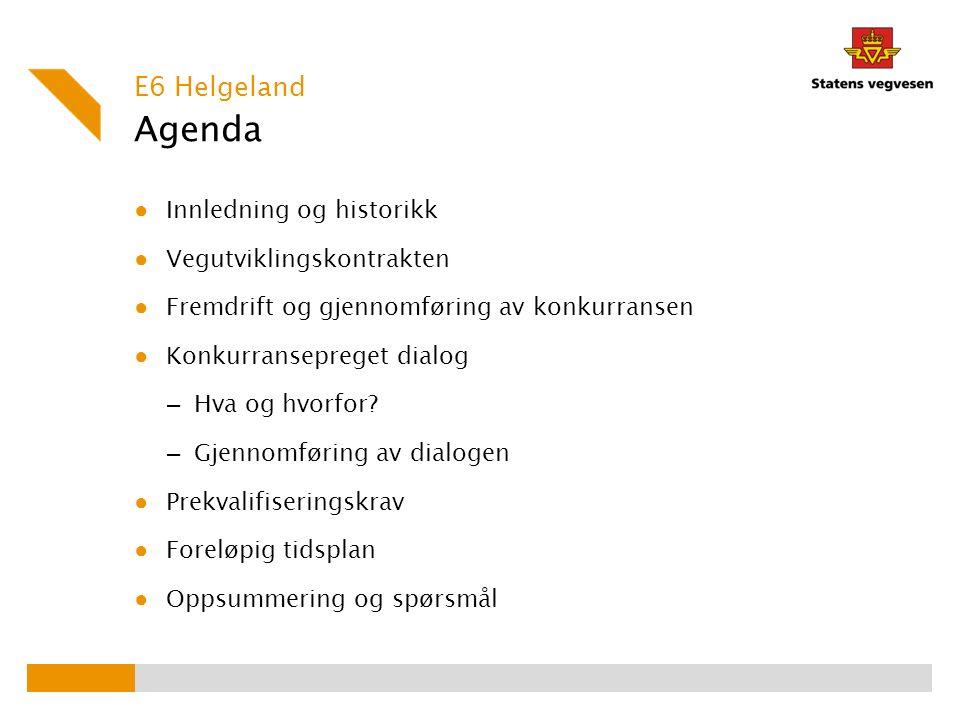 Agenda ● Innledning og historikk ● Vegutviklingskontrakten ● Fremdrift og gjennomføring av konkurransen ● Konkurransepreget dialog – Hva og hvorfor.
