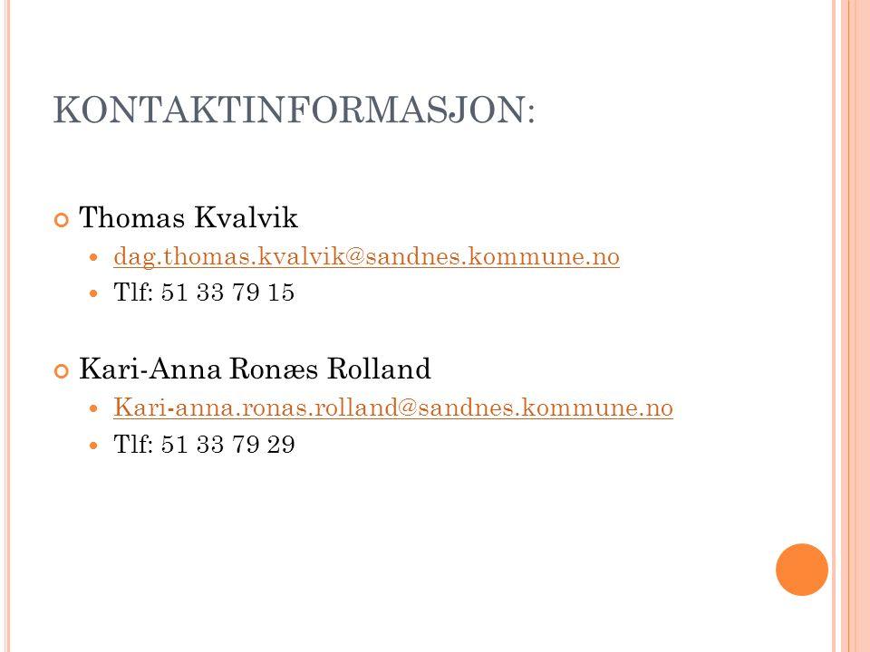 KONTAKTINFORMASJON: Thomas Kvalvik dag.thomas.kvalvik@sandnes.kommune.no Tlf: 51 33 79 15 Kari-Anna Ronæs Rolland Kari-anna.ronas.rolland@sandnes.kommune.no Tlf: 51 33 79 29