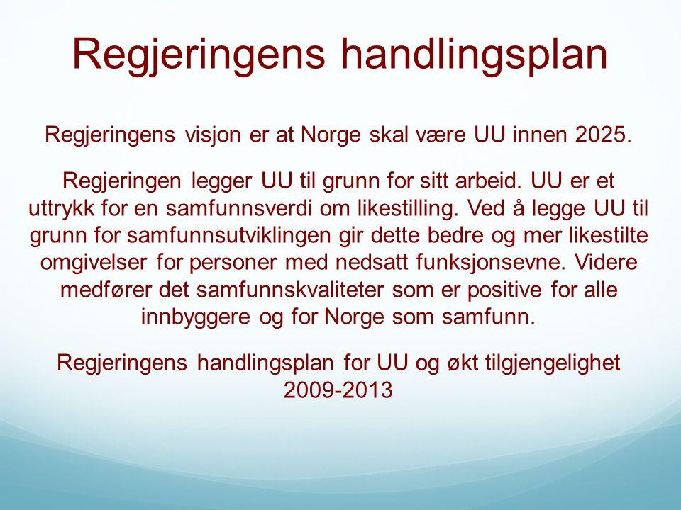 Regjeringens handlingsplan Regjeringens visjon er at Norge skal være UU innen 2025.
