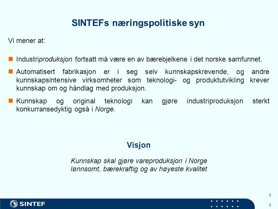 6 6 SINTEF kan sammen med NTNU og strategiske industripartnere bidra vesentlig til å gjøre dette mulig.