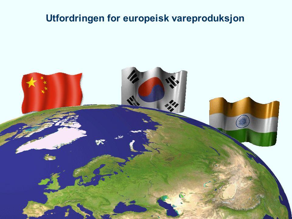 7 7 Utfordringen for europeisk vareproduksjon