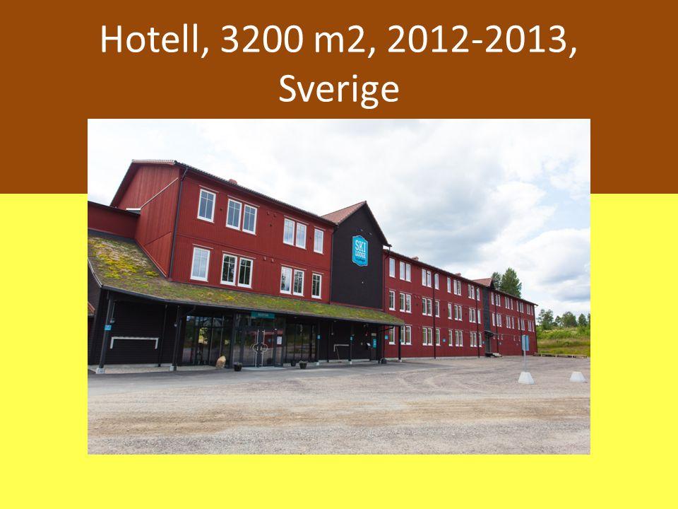 Hotell, 3200 m2, 2012-2013, Sverige