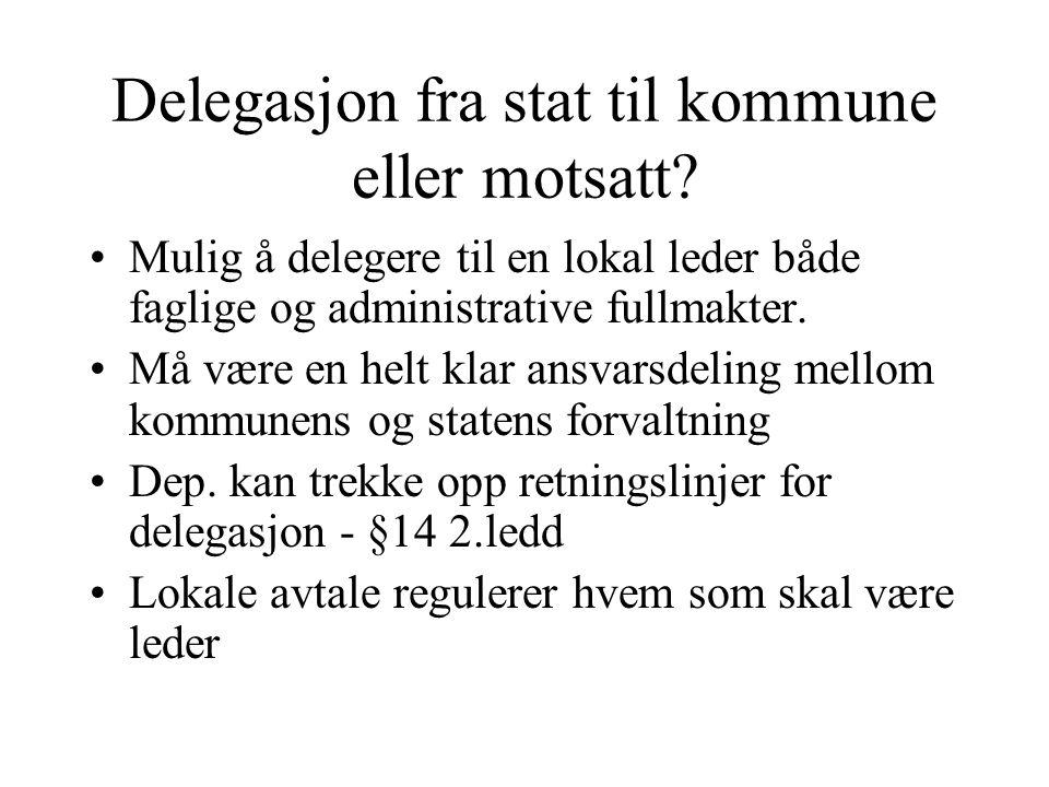 Delegasjon fra stat til kommune eller motsatt.