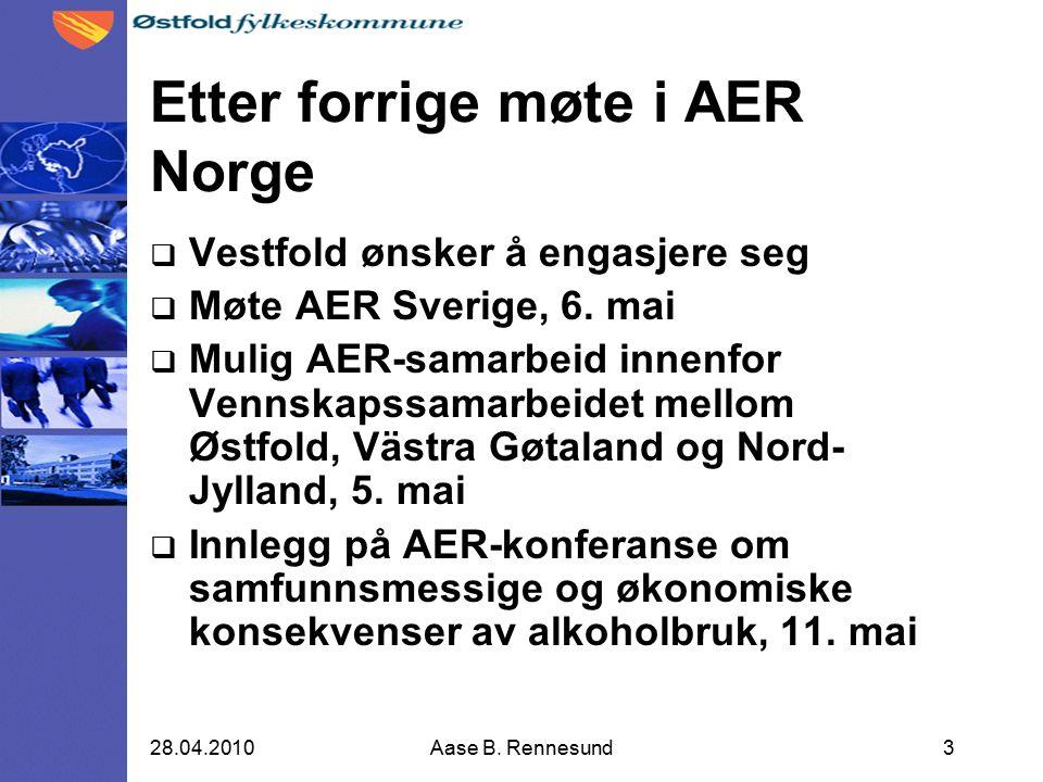 Etter forrige møte i AER Norge  Vestfold ønsker å engasjere seg  Møte AER Sverige, 6.